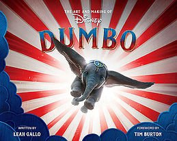 The Art of Making Dumbo Tim Burton Leah Gallo book