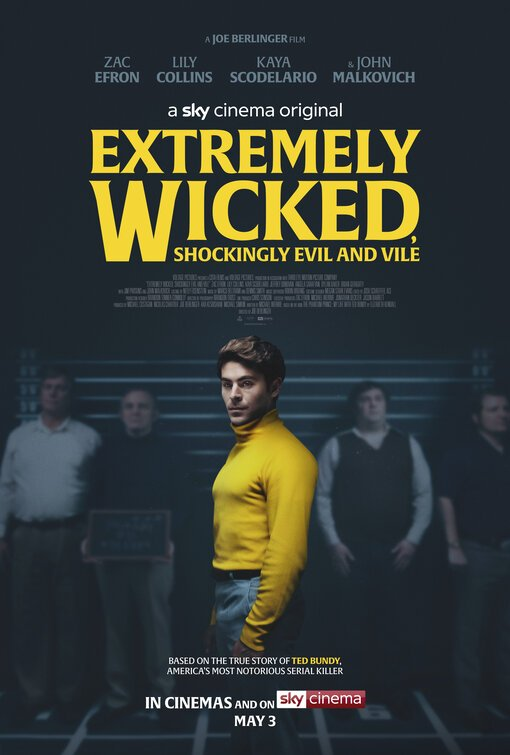 Zac Efron Ted Bundy Extremely Wicked, Shockingly Evil and Vile Netflix poster SKY