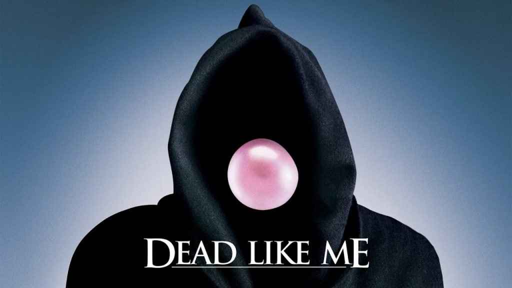Loud and Clear Reviews TV Dead Like Me